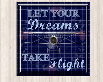 INSTANT DOWNLOAD - Let Your Dreams Take Flight Sign