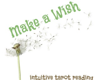 Make a Wish ...intuitive TAROT reading...  [plus, one free birthday reading]