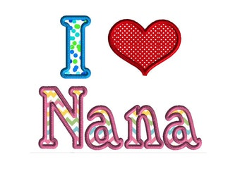 I love Nana Applique, Machine embroidery design, 3 sizes, embroidery design, grandma design