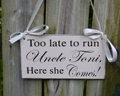 "WEDDING SIGNS | Too Late To Run... Here She Comes | Bride and Groom | Mr and Mrs | Wood Wedding Signs | Flower Girl Signs | 11.25"" x 6"""