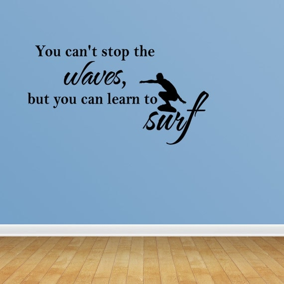 Wall Decal Quote You Cant Stop the Waves by WallStickersDecals