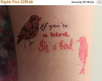 SUMMER SALE If your a bird, I'm a bird - The Notebook movie quote temporary tattoo