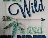 """Fun """"Be Wild and Wander"""" cotton burp cloth/diaper/dust cloth. Machine embroidered/customization available"""