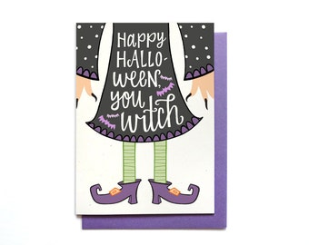 Funny Halloween Card - Witch Halloween Card - Happy Halloween, You Witch