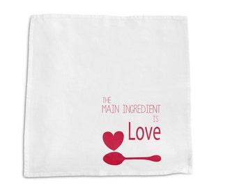 Screen Printed Napkin - The Main Ingredient is Love -  100% Cotton- Handmade  -Eco Friendly Cotton Napkin