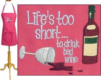 Life's Too Short to Drink Bad Wine Apron Funny Monogram Custom Embroidered