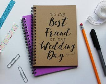 To My Best Friend on her Wedding Day- 5 x 7 journal