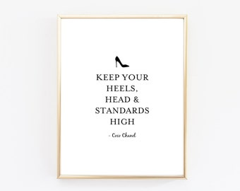 Keep Your Heels, Head & Standards High Print - Coco Chanel Print - Coco Chanel Quote