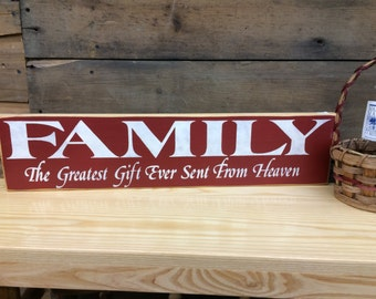 Family, the greatest gift ever sent from heaven - Country Sign, Primitive Sign, Rustic Decor, Home Decor