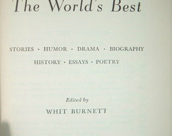 The World's Best edited by Whit Burnett 1950- printed in the United States 1950- 105 Greatest authors- fiction and literature -vintage book