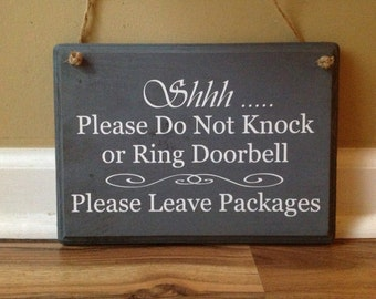 Shhh Please do not knock or ring doorbell Please Leave Packages Unless Signature is required wood custom door sign door hanger gray white