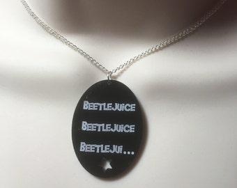 BEETLEJUICE...BEETLEJUICE....BEETLEJUI.........black acrylic pendant