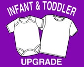 Infant  and Toddler Upgrade