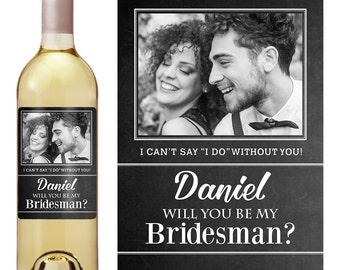 Bridesman - Bridesman Gift - Custom Wine Label - Man of Honor - Ask - Man of Honor Gift - Asking Bridesman - Cant Say I Do