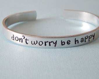 Don't Worry Be happy Aluminum Cuff Bracelet Inspirational Gift
