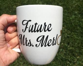 Future Mrs, Coffee Mug, Personalized Mug, Statement Mug, Funny Mug, Quote Mug, Engagement Mug, Designer Mug, Best Friend Gift, Bridal Gift
