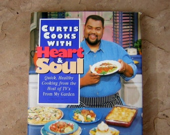 Curtis Cooks Cookbook, Curtis Cooks with Heart & Soul by Curtis G Aikens, Curtis Aikens 1995 Cookbook, Vintage Cook Book