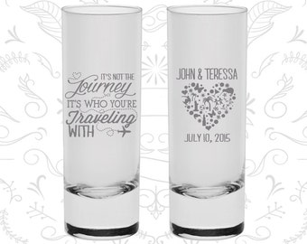 Its not the Journey (C454) Its who your traveling with, Imprinted Shooters, Destination Shooters, Tall Shot Glasses