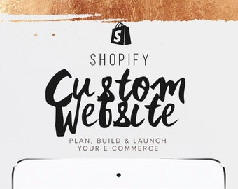 PLAN, BUILD, and LAUNCH your custom Shopify website ecommerce theme design