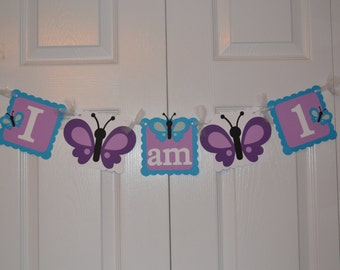 Butterfly I am 1 Highchair Banner / Butterfly Banner / Butterfly Birthday Party