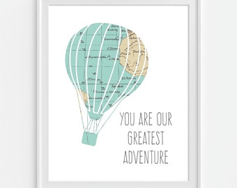 You Are Our Greatest Adventure Art Print, Hot Air Balloon Print, Inspirational Quote, Nursery Print, Nursery Wall Art, Home Decor Wall Decor