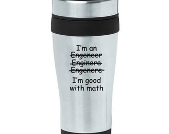 16 oz Stainless Steel Insulated Travel Mug Coffee Tea Cup I'm An Engineer I'm Good With Math - Purple Pink Blue Green Red Orange Yellow