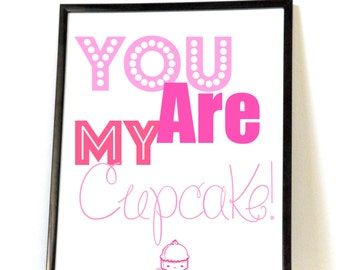 You Are My Cupcake, Girl Nursery, Pink Digital Print