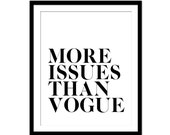 More Issues Than Vogue Print - Wall Decor - Fashion Print - Black and White - Typography Print