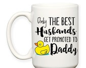 SALE: Rubber Duck Only The Best Husbands Get Promoted To Daddy Gift Baby Announcement Typography 15 oz Coffee Cup Tea Mug Dishwasher Safe