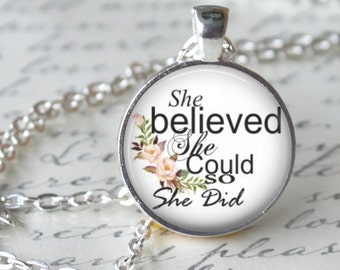 She Believed She Could so She did necklace Literary Jewelry Quote necklace Girl birthday Graduation Inspirational necklace Self  esteem