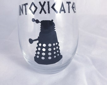 Intoxicate Dalek Doctor Who Wine Glass