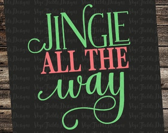 Jingle All the Way SVG, JPG, PNG, Studio.3 -Silhouette, Cameo, Portrait, Cricut, Christmas, Ornament, Sign