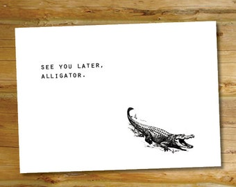 See you later, alligator! Say farewell, goodbye and take care with this instant download printable card