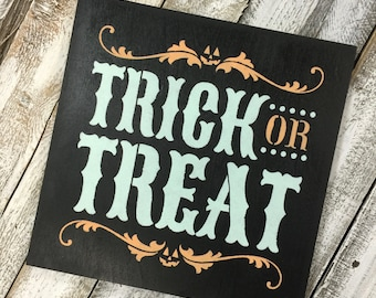 Wood Sign - Halloween Sign - Wood Trick or Treat Sign - Trick or Treat - Wooden Signs - Fall Decor