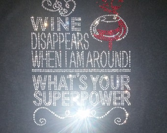 Wine Disappears When I Am around