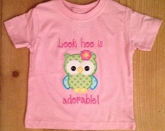 ON SALE Look Hoo is Adorable Owl Shirt or Baby Bodysuit