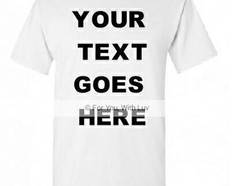Custom T Shirt, Tshirt With Your Text, Design Your own custom tee shirt, Family Reunion, Team, bride and groom, custom group shirt rates