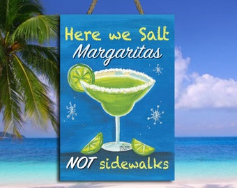 Here we salt Margaritas not sidewalks Sign