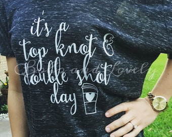 It's a top knot double shot day slouchy tee