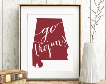 PRINTABLE Go Trojans - Troy University -  State of Alabama Printable Sign - Instant Download - Print-at-Home