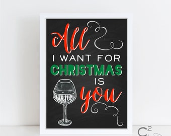 INSTANT DOWNLOAD: 8x10 All I Want For Christmas WINE Printable Holiday Sign