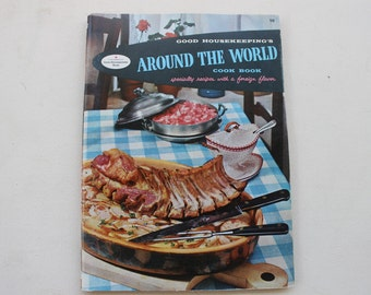 Good Housekeeping's Around the World Cook Book, Specialty Recipes with a Foreign Flavor, Vintage Cookbook, Recipes, Book Number 19
