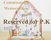 Reserved Listing for P.K,  Memory Door