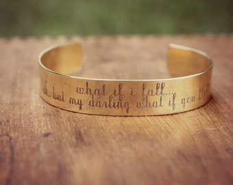 What If I Fall Oh But My Darling What If You Fly, Encouragement Cuff, Inspirational Jewelry, Cuff Bracelet