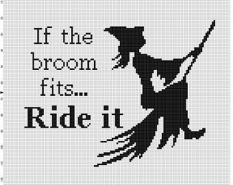 If the broom fits.. ride it   - Cross Stitch Pattern - Instant Download