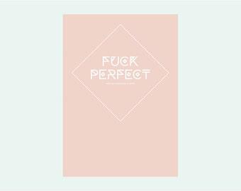 F*CK PERFECT print A4
