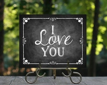 Printable I love You Valentines Day Sign, Valentine's Day Party, Sweetest Day Decor, Romantic Sign, Chalkboard Sign, Rustic Wedding, DIY