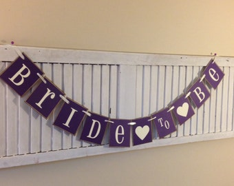 Bride to Be Banner Garland Bunting Sign Bridal Shower Purple or Choose Your Colors Bachelorette Party Photo Prop