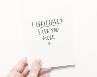Anniversary card. Hand lettered, contemporary typographic card - I officially love you more