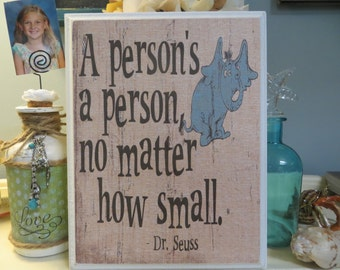 """Wood Sign, """"A person's a person, no matter how small"""", Dr. Seuss Quote, Horton Quote"""